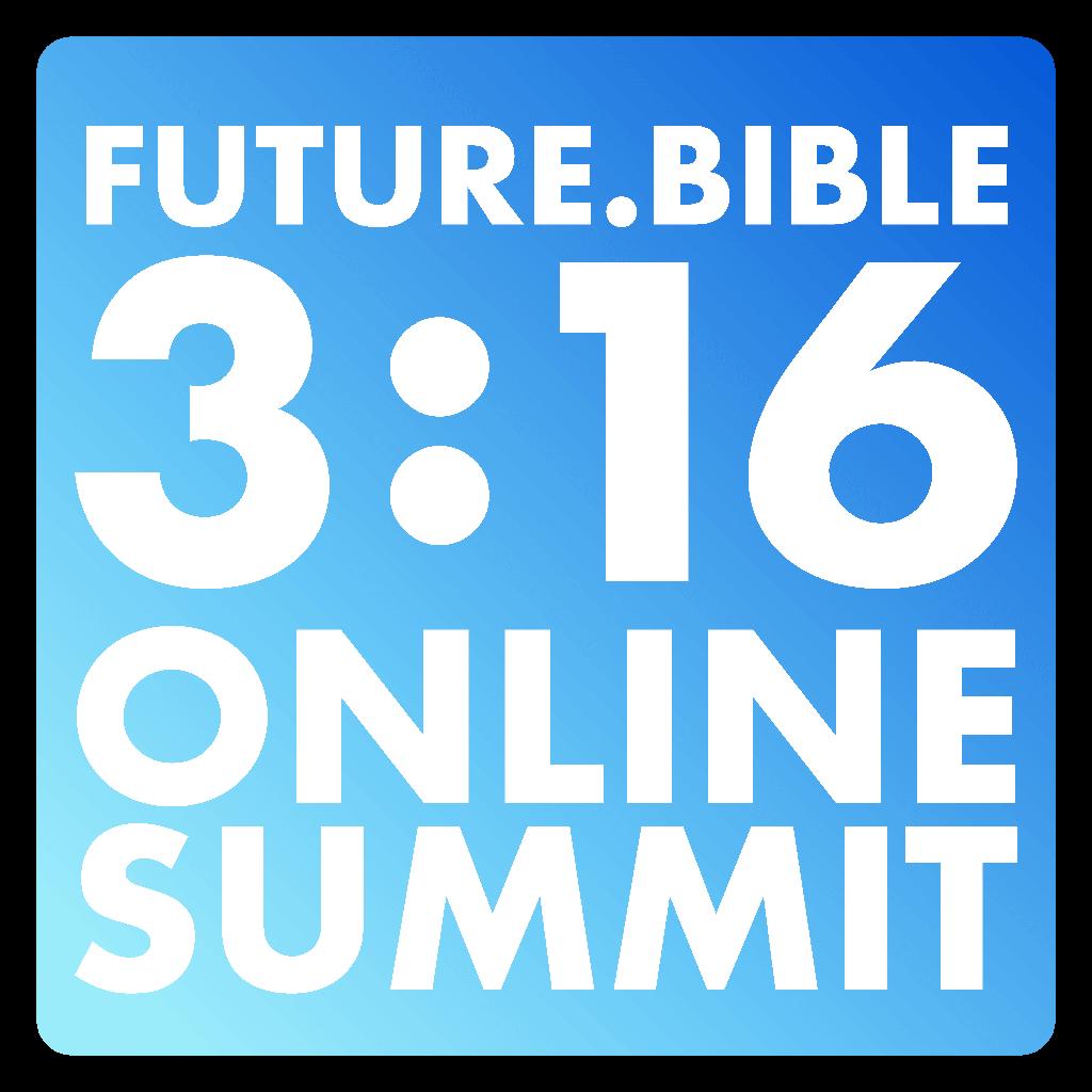 Future.Bible 3:16 Online Summit